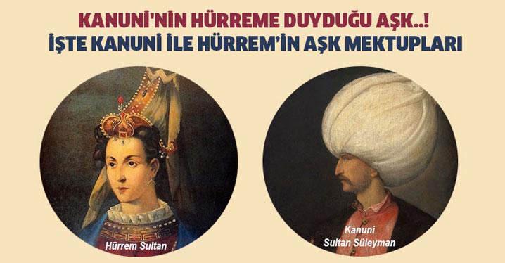 Kanuni Sultan Süleyman İle Hürrem'in Aşk Mektupları