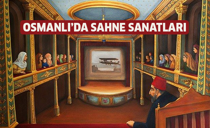 Osmanlı'da Sahne Sanatları