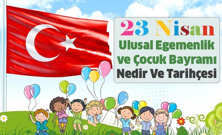 23 Nisan Çocuk Şenliği Nedir Ve Tarihçesi