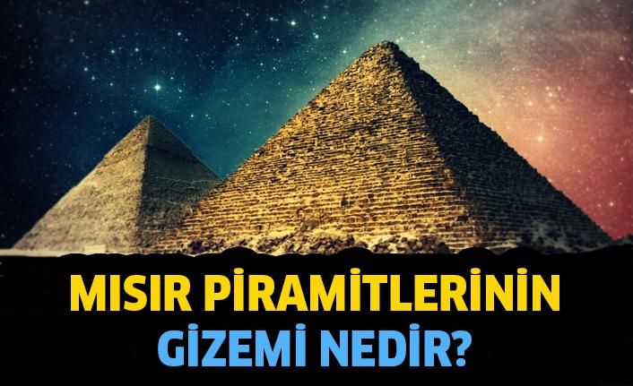 Mısır Piramitlerinin Gizemi Nedir?