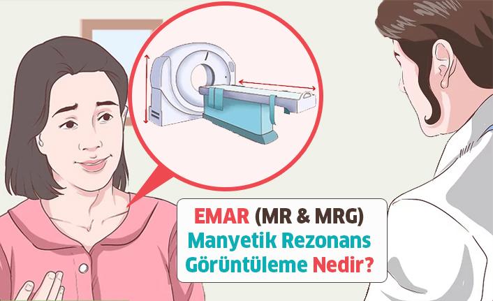 Emar - Manyetik Rezonans Görüntüleme (MR & MRG) Nedir?