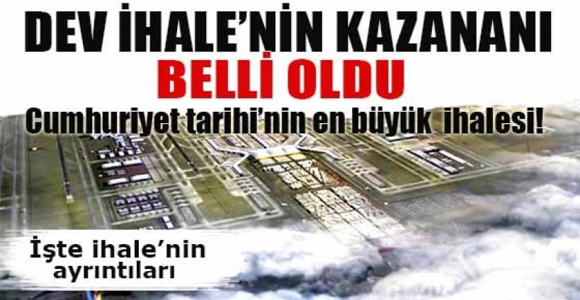 3. havalimanının kazananı Cengiz-Kolin-Limak-MAPA- Kalyon OGG