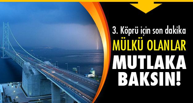 3. Köprü için flaş karar!