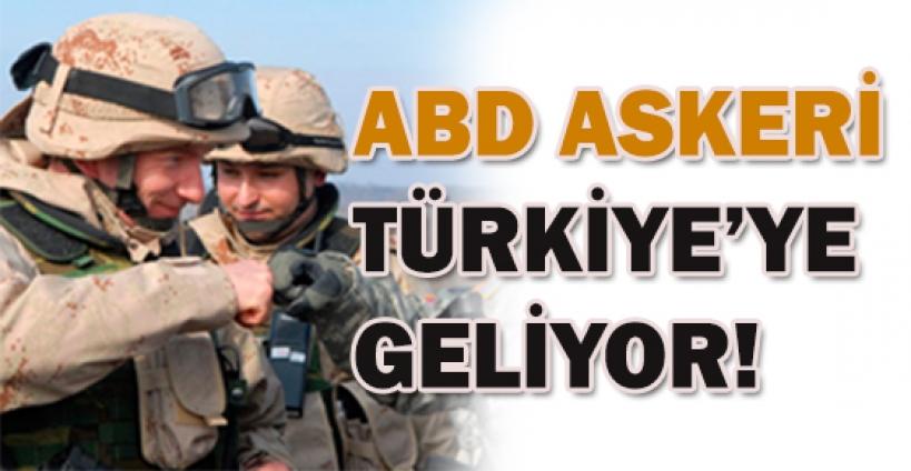 400 ABD askeri Türkiye'ye gelecek
