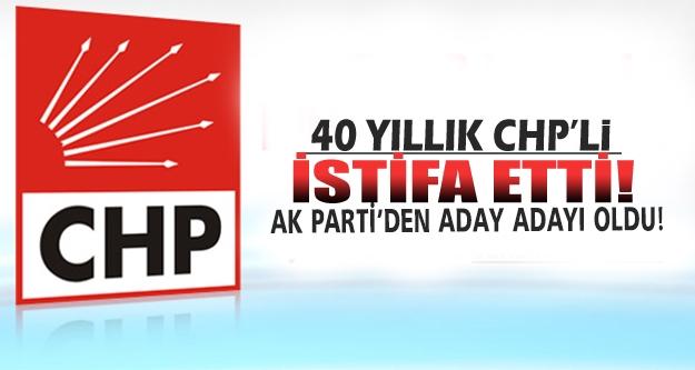 40 yıllık CHP'li istifa etti!