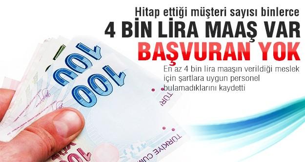 4 bin lira maaş var ama başvuranı yok!