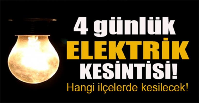 4 günlük elektrik kesintisi!