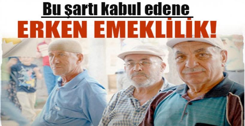 5 milyon kişiye erken emeklilik formülü