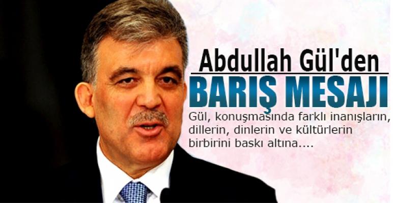 Abdullah Gül'den barış mesajı