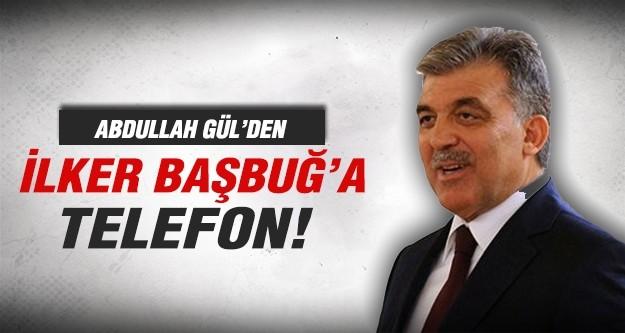 Abdullah Gül'den Başbuğ'a telefon