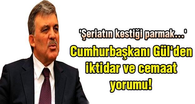 Abdullah Gül'den flaş açıklamalar