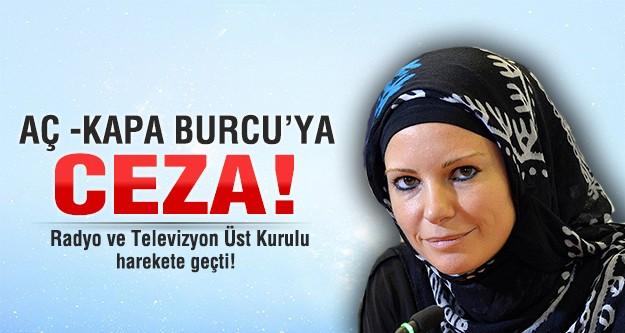 'Aç kapa Burcu'ya RTÜK'ten ceza
