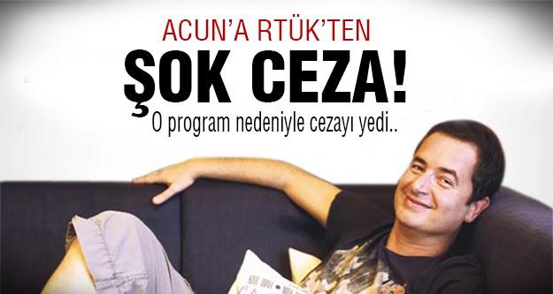 Acun'un o programına RTÜK'ten ceza!