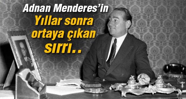 Adnan Menderes'in bilinmedik o sırrı!