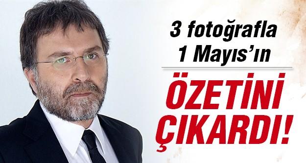 Ahmet Hakan'dan 1 Mayıs!