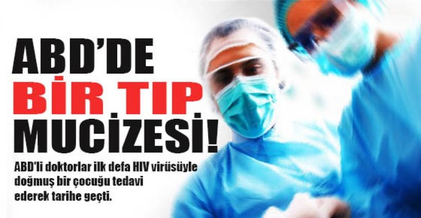 AIDS'le doğan çocuğu ABD'liler iyileştirdi!