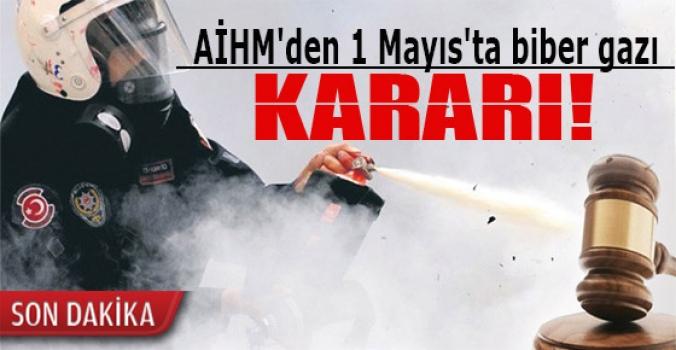 AİHM'den 1 Mayıs'ta biber gazı kararı