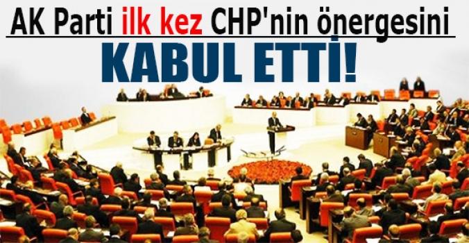 AK Parti ilk kez CHP'nin önergesini kabul etti