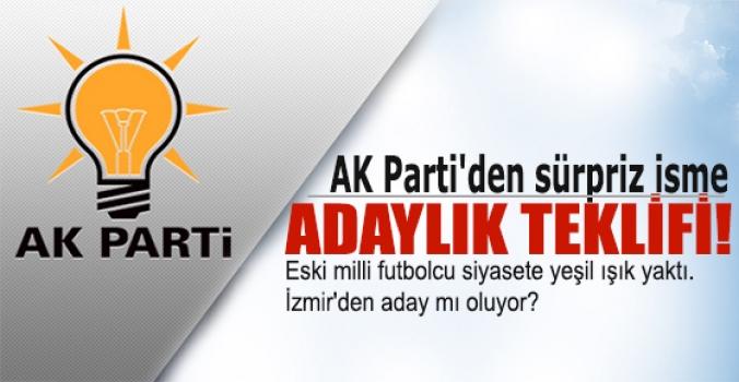 AK Parti'den sürpriz isme adaylık teklifi