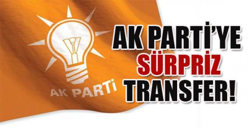AK Parti'ye sürpriz transfer!