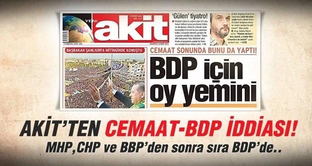 Akit'ten  cemaat-BDP iddiası!