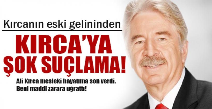 Ali Kırca'ya eski gelininden şok suçlamalar!