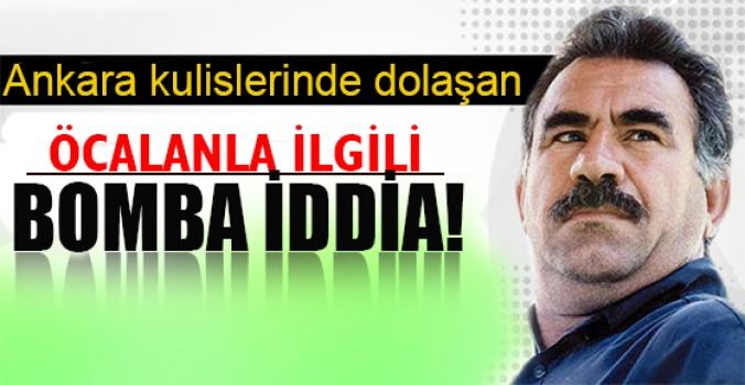 Ankara kulislerinde Öcalan'la ilgili bomba iddia