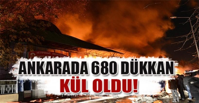 Ankara'da 680 dükkan kül oldu