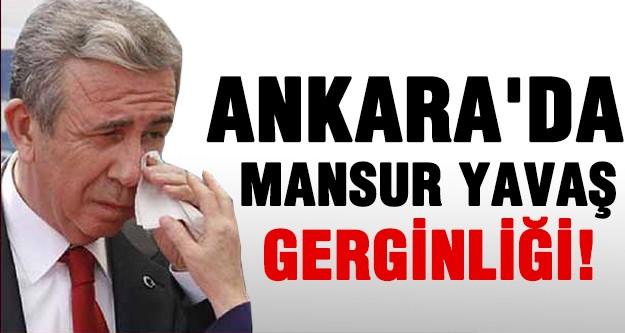 Ankara'da Mansur Yavaş gerginliği!