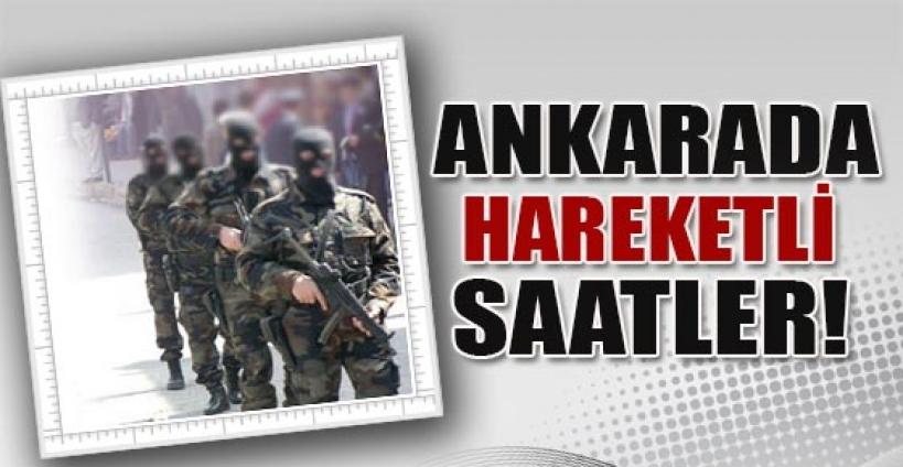 Ankara'da operasyon!