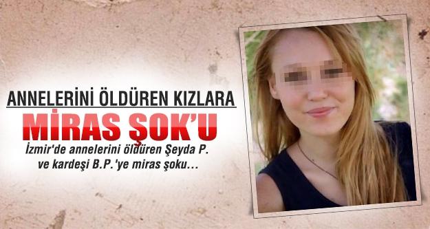 Anne katili kızlara miras şoku