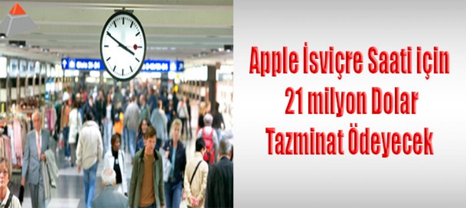 Apple İsviçre saati için 21 milyon dolar tazminat