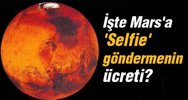 Artık Mars'a selfie gönderilecek! Nasıl mı?