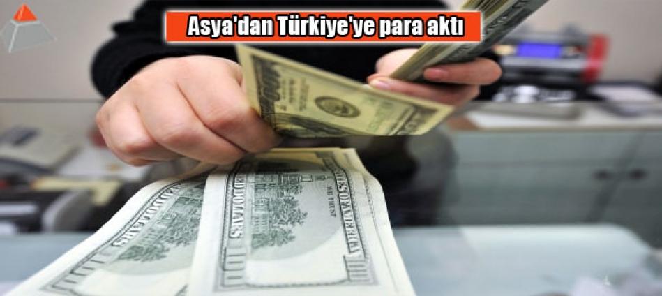 Asya'dan Türkiye'ye para aktı
