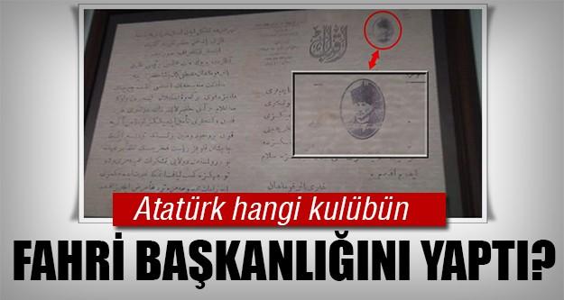 Atatürk o kulübe fahri başkanlık yapmış!