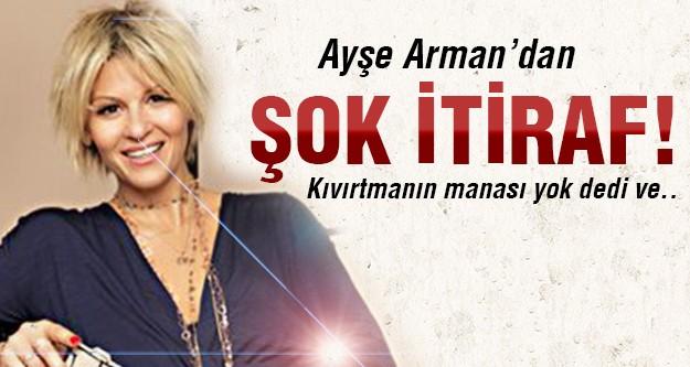 Ayşe Arman'dan seçim itirafı!