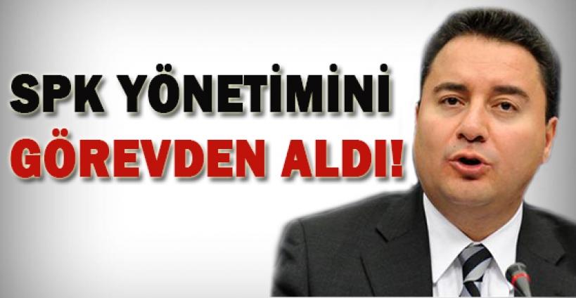 Babacan SPK yönetimini görevden aldı