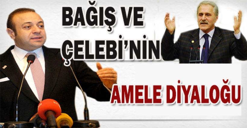 Bağış ve CHP'li Çelebi'nin amele diyaloğu!
