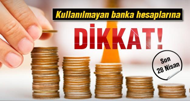 Banka hesabı olanlara son tarih!