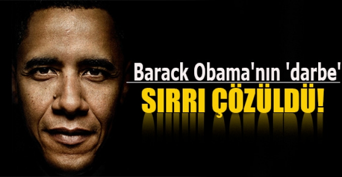 Barack Obama'nın 'darbe' sırrı çözüldü!
