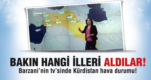 Barzani'nin televizyonunda 'Kürdistan' hava durumu