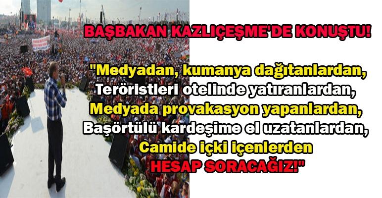 Başbakan Erdoğan, Kazlıçeşme mitinginde konuştu