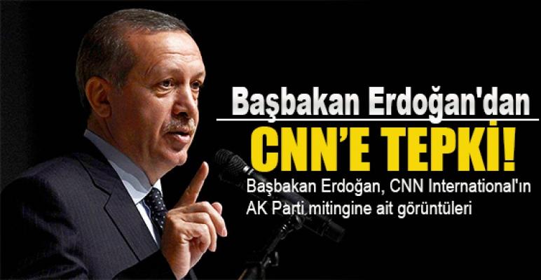 Başbakan Erdoğan'dan CNN'e tepki