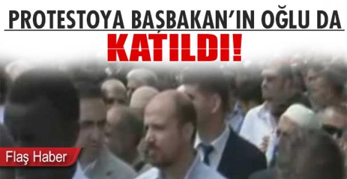 Başbakan'ın oğlu protestoya katıldı!