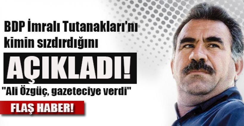 BDP İmralı Tutanakları'nı kimin sızdırdığını açıkladı!