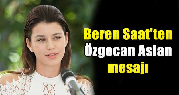 Beren Saat'ten Özgecan Aslan Twitter Mesajı