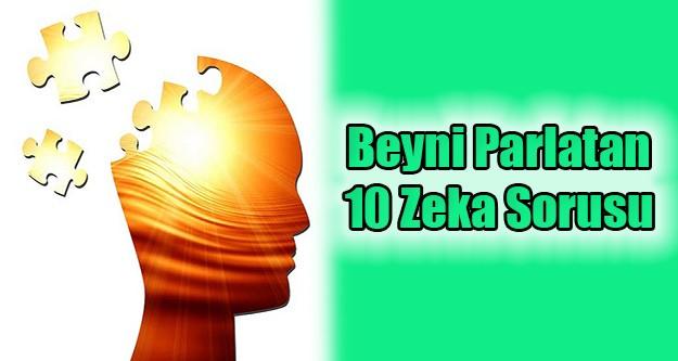 Beyni Parlatan 10 Zeka Sorusu