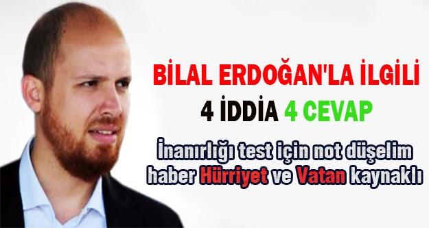 Bilal Erdoğan'la ilgili 4 iddia 4 cevap