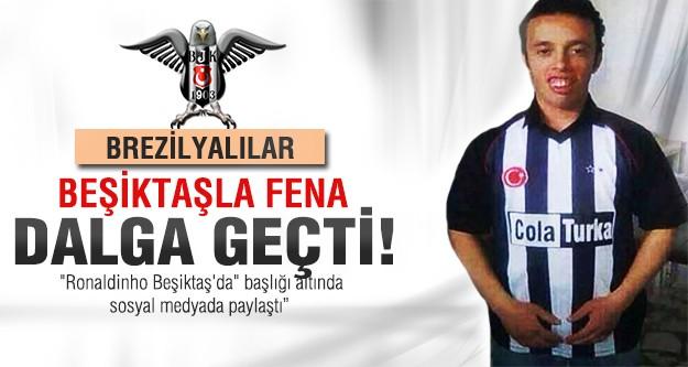 Brezilyalılar Beşiktaş ile dalga geçti! Çakma Ronaldinho...