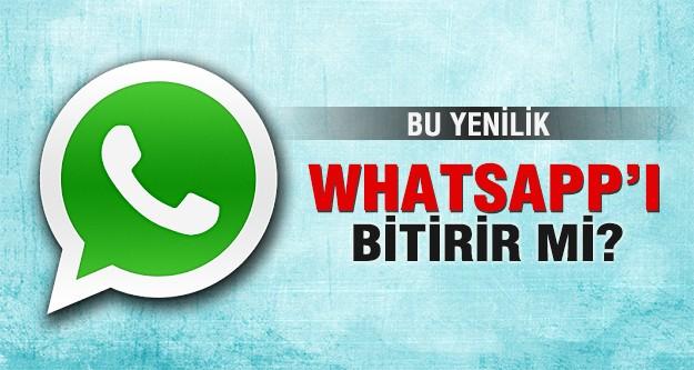 Bu yenilik Whatsapp'ı bitirir mi?